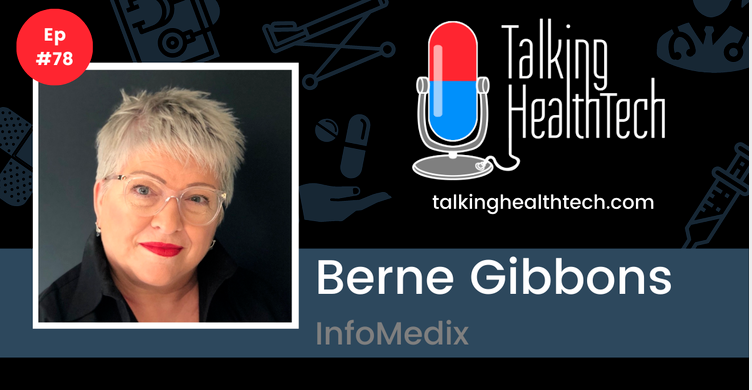 Talking HealthTech Podcast – How Has Healthcare IT Evolved Over 40 Years? Berne Gibbons, InfoMedix